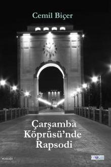 Carşamba Köprüsü'nde Rapsodi