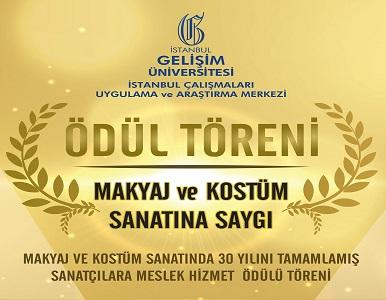 """TÜRKİYE'NİN İLK """"MAKYAJ ve KOSTÜM SANATINA SAYGI ÖDÜLÜ"""" TÖRENİ"""