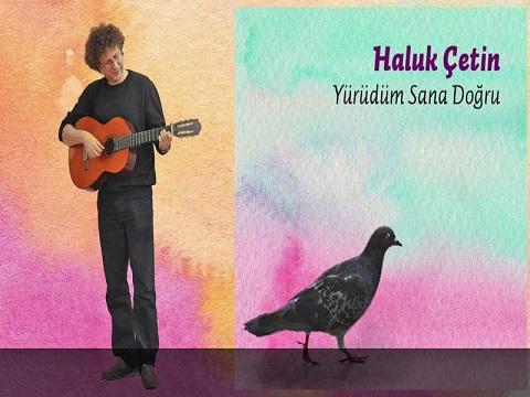 Photo of Haluk Çetin'den 3. albüm: 'Yürüdüm Sana Doğru'