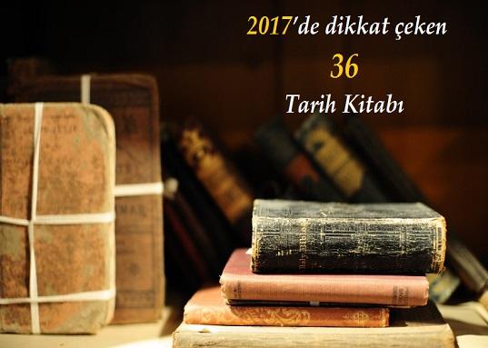Photo of 2017'de yayımlanan ve dikkat çeken 36 Tarih Kitabı