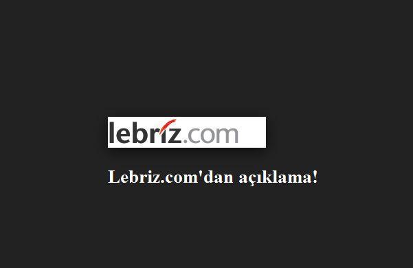 Photo of Lebriz.com'dan açıklama! – Nevzat Yılmaz yazdı…