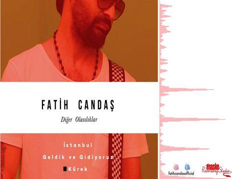 Photo of FATİH CANDAŞ'ın iki yeni 'MAKSI SINGLE' çalışması yayında!