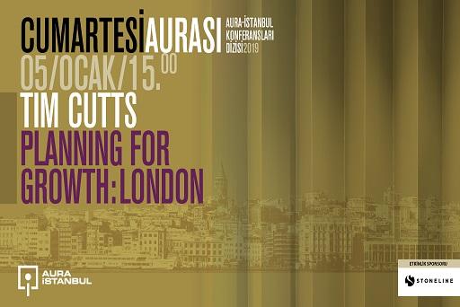 Photo of AURA-İstanbul Cumartesi Aurası Konferans – Tim Cutts 'Planning for Growth: London'