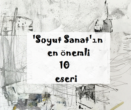 Photo of EN ÜNLÜ 10 SOYUT SANAT RESMİ