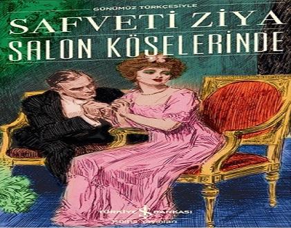 Photo of Safveti Ziya'nın ilk romanı 'Salon Köşelerinde'