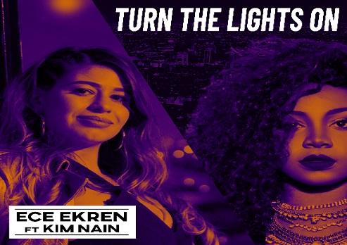 Photo of ECE EKREN ft. KIM NAIN 'TURN THE LIGHTS ON' Yayında!
