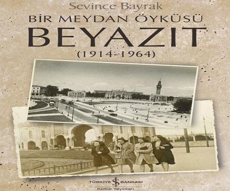 Photo of İstanbul'un kadim meydanının öyküsü: 'Beyazıt'