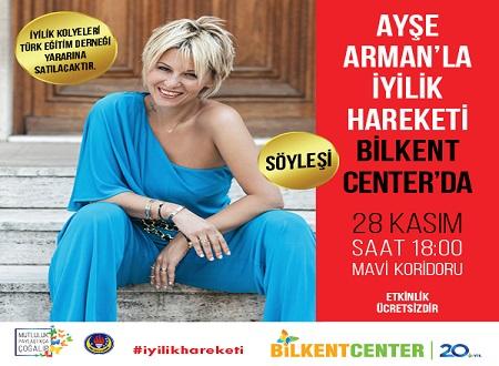 Photo of Ayşe Arman 'İyilik Hareketi'ni Bilkent Center'da Anlatacak