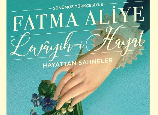 """Photo of Fatma Aliye'nin """"Levâyih-i Hayat -Hayattan Sahneler"""" adlı eseri yayımlandı."""