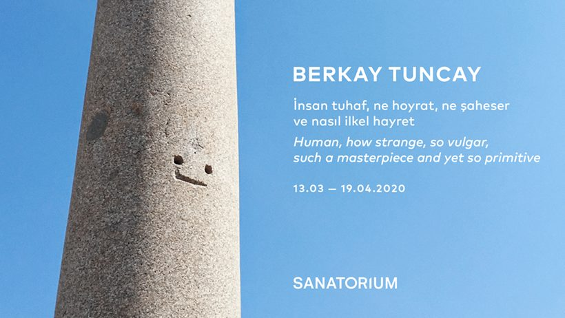 "Photo of SANATORIUM Sergi – Berkay Tuncay ""İnsan tuhaf, ne hoyrat, ne şaheser ve nasıl ilkel hayret"""