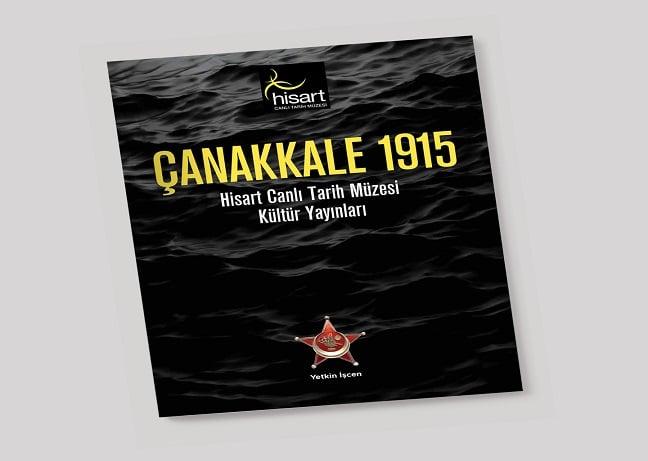 Photo of Hisart Canlı Tarih Müzesi'nden ilk kitap: 'ÇANAKKALE 1915'