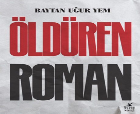 "Photo of BAYTAN UĞUR YEM'İN KALEMİNDEN ""ÖLDÜREN ROMAN"""