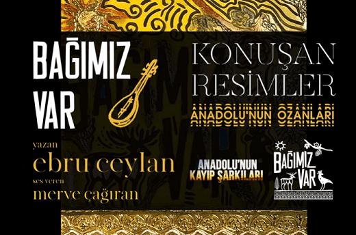 """""""Konuşan Resimler – Anadolu'nun Ozanları"""" albümü erişime açıldı! 1"""