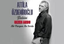 Photo of Attila Özdemiroğlu'nun Beklenen Albümü Çıktı.