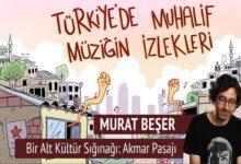 Photo of Murat Beşer ile Bir Alt Kültür Sığınağı: Akmar Pasajı