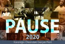 """Photo of """"PAUSE 2020"""" FİLMİNİN ÇEKİMLERİ 7 KITADA, 7 ÜLKEDE YAPILDI"""