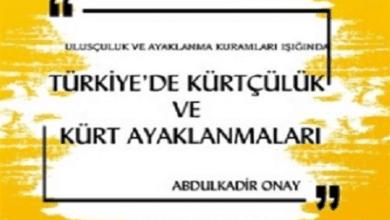 Photo of Türkiye'de Kürtçülük ve Kürt Ayaklanmaları