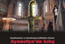 """Photo of Cumhuriyete ve Cumhuriyet kültürüne ihanet: """"Ayasofya'da Kılıç"""""""