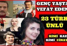 Photo of Genç Yaşta Vefat Eden 23 Türk Ünlü