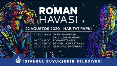 """Photo of İstanbul'da """"Roman Havası"""" Esecek"""
