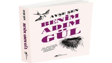 """Photo of AYŞE ŞEN'DEN """"BENİM ADIM GÜL"""""""