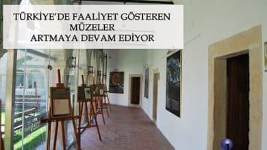 Photo of TÜRKİYE'DE MÜZE SAYISI ARTMAYA DEVAM EDİYOR