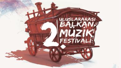 Photo of 2. Uluslararası Balkan Müzik Festivali başlıyor!